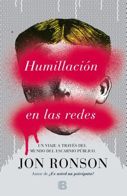 Humillacion en las Redes = So You've Been Publicly Shamed Cover Image