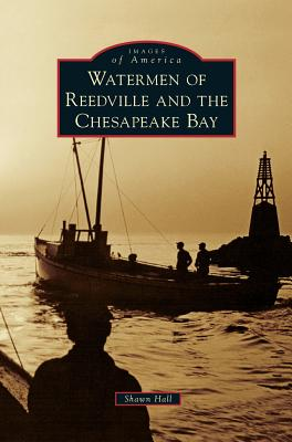 Watermen of Reedville and the Chesapeake Bay Cover Image