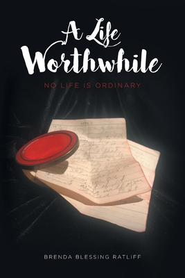A Life Worthwhile: No Life is Ordinary Cover Image