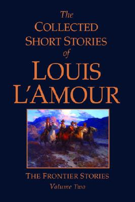 The Collected Short Stories of Louis L'Amour, Volume 2 Cover