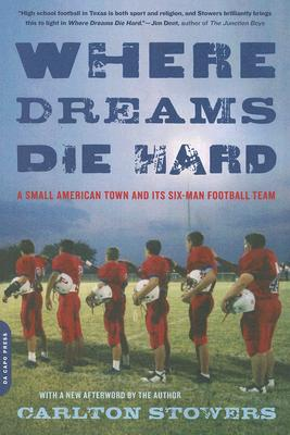 Where Dreams Die Hard: A Small American Town and Its Six-Man Football Team Cover Image