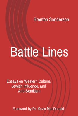 Battle Lines: Essays on Western Culture, Jewish Influence, and Anti-Semitism Cover Image