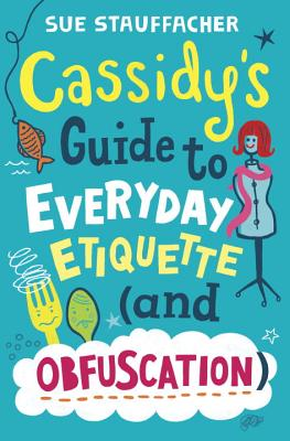 Cassidy's Guide to Everyday Etiquette (and Obfuscation) Cover