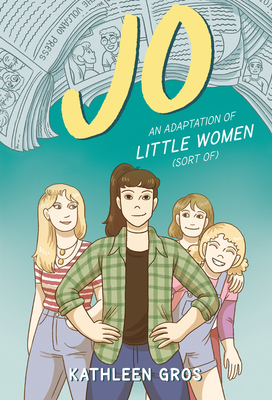 Jo: An Adaptation of Little Women (Sort Of) Cover Image