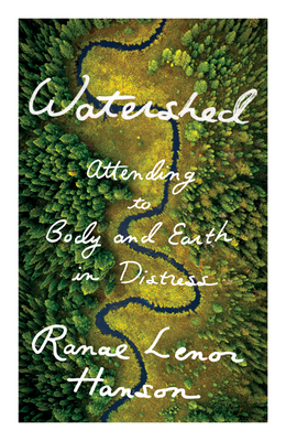 Watershed: Attending to Body and Earth in Distress Cover Image