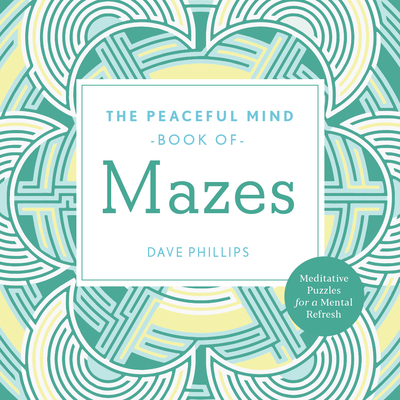 Cover for The Peaceful Mind Book of Mazes
