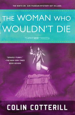The Woman Who Wouldn't Die (A Dr. Siri Paiboun Mystery #9) Cover Image