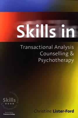 Skills in Transactional Analysis Counselling & Psychotherapy (Skills in Counselling & Psychotherapy) Cover Image