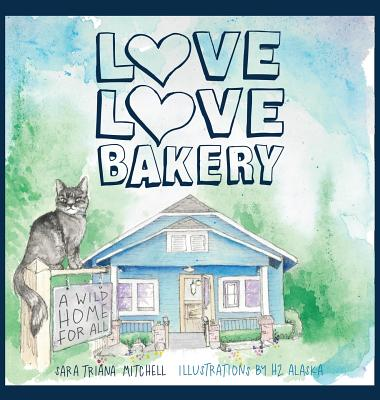 Love Love Bakery: A Wild Home for All Cover Image