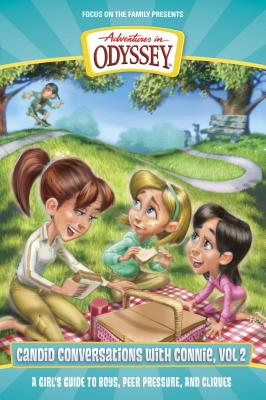 Candid Conversations with Connie, Volume 2: A Girl's Guide to Boys, Peer Pressure, and Cliques (Adventures in Odyssey Books) Cover Image