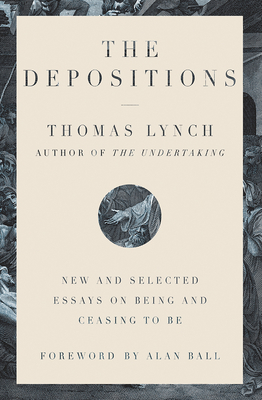 The Depositions: New and Selected Essays on Being and Ceasing to Be Cover Image