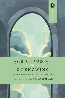 The Cloud of Unknowing: and The Book of Privy Counseling (Image Classics #15) Cover Image