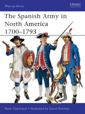 The Spanish Army in North America 1700-1793 Cover