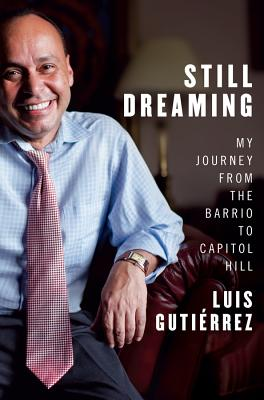 Still Dreaming: My Journey from the Barrio to Capitol Hill Cover Image