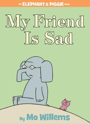 My Friend is Sad (An Elephant and Piggie Book) Cover Image