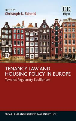 Tenancy Law and Housing Policy in Europe: Towards Regulatory Equilibrium (Elgar Land and Housing Law and Policy) Cover Image