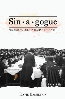 Sin-A-Gogue: Sin and Failure in Jewish Thought (New Perspectives in Post-Rabbinic Judaism) Cover Image