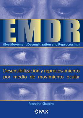 EMDR (Eye Movement Desensitization and Reprocessing) (Desensibilización y reprocesamiento por medio de movimiento ocular) Cover Image