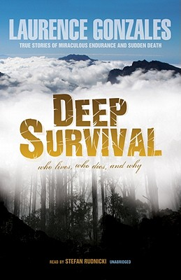 Deep Survival: Who Lives, Who Dies, and Why: True Stories of Miraculous Endurance and Sudden Death Cover Image