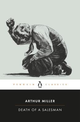 Death of a Salesman: Certain Private Conversations in Two Acts and a Requiem (Penguin Twentieth-Century Classics) Cover Image
