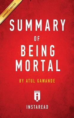 Summary of Being Mortal: by Atul Gawande - Includes Analysis Cover Image