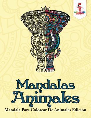 Mandalas Animales: Mandala Para Colorear De Animales Edición Cover Image