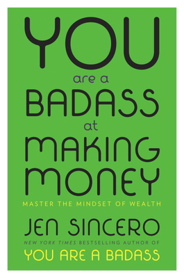 You Are a Badass at Making Money: Master the Mindset of Wealth Cover Image