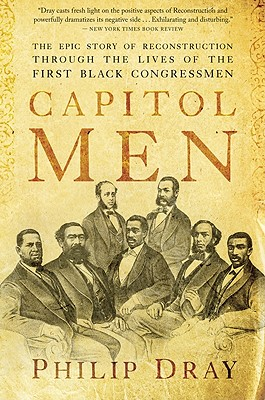 Capitol Men: The Epic Story of Reconstruction Through the Lives of the First Black Congressmen Cover Image