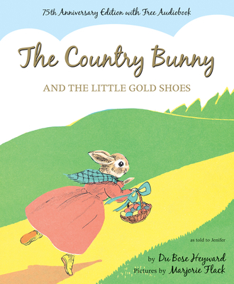 The Country Bunny and the Little Gold Shoes 75th Anniversary Edition Cover Image