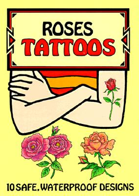 Roses Tattoos (Temporary Tattoos) Cover Image