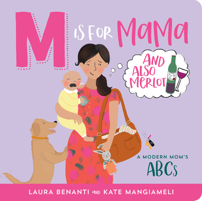 M Is for Mama (and Also Merlot): A Modern Mom's ABCs Cover Image