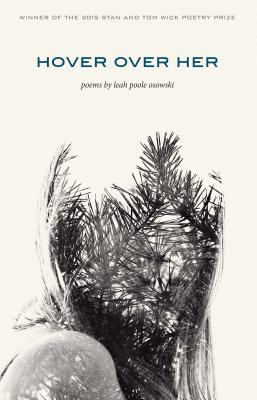 Hover Over Her (Wick Poetry First Book #22) Cover Image