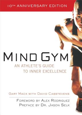 Mind Gym: An Athlete's Guide to Inner Excellence Cover Image