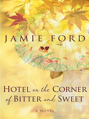 Hotel on the Corner of Bitter and Sweet (Thorndike Core) Cover Image