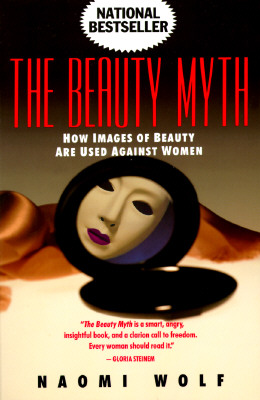 Beauty Myth: How Images of Beauty Are Used Against Women Cover Image