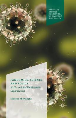 Pandemics, Science and Policy: H1n1 and the World Health Organisation Cover Image