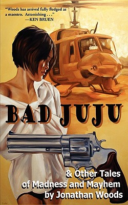 Bad Juju & Other Tales of Madness and Mayhem     Cover Image