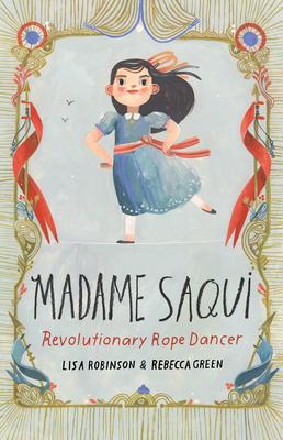 Madame Saqui: Revolutionary Rope Dancer Cover Image