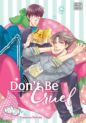 Don't Be Cruel: 2-in-1 Edition, Vol. 1: 2-in-1 Edition (Don't Be Cruel #1) Cover Image