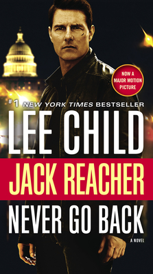 Jack Reacher: Never Go Back (Movie Tie-in Edition): A Novel Cover Image