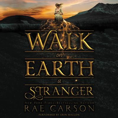 Walk on Earth a Stranger Lib/E (Gold Seer Trilogy #1) Cover Image