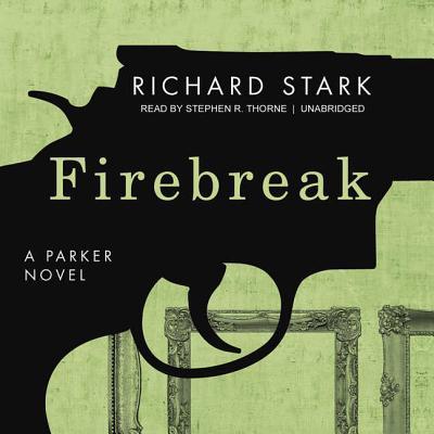 Firebreak Lib/E (Parker Novels #20) Cover Image