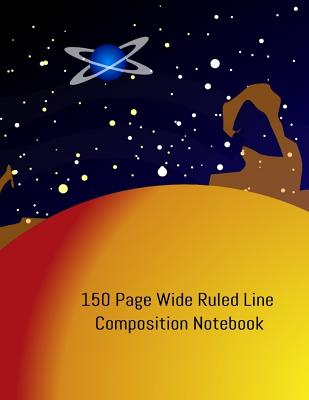 150 Page Wide Ruled Line Composition Notebook: A perfect Ruled Notebook, whether for School, Colledge or University or Work. Don't settle for a boring Cover Image