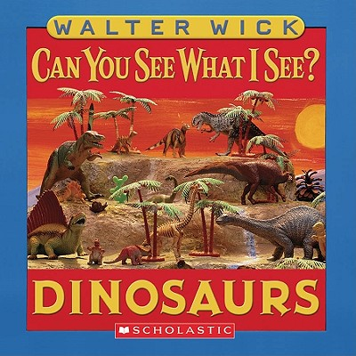 Can You See What I See?: Dinosaurs: Picture Puzzles to Search and Solve Cover Image