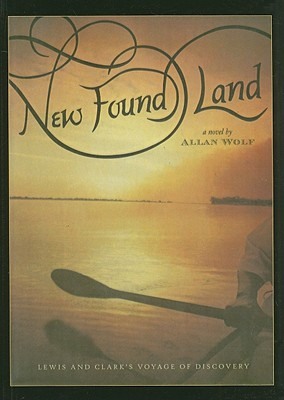 New Found Land: Lewis and Clark's Voyage of Discovery Cover Image