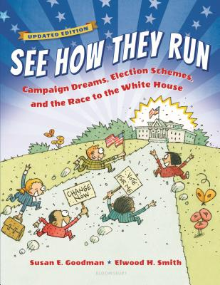 See How They Run: Campaign Dreams, Election Schemes, and the Race to the White House Cover Image