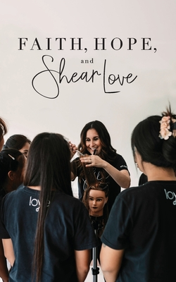Faith, Hope, and Shear Love Cover Image