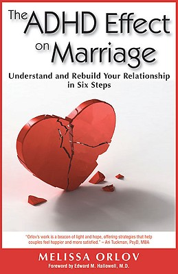 The ADHD Effect on Marriage: Understand and Rebuild Your Relationship in Six Steps Cover Image