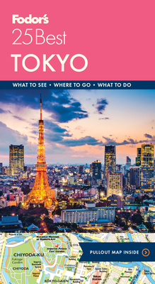Fodor's Tokyo 25 Best (Full-Color Travel Guide #9) Cover Image