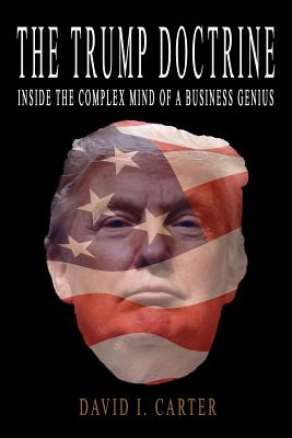 The Trump Doctrine: Inside the Complex Mind of a Business Genius Cover Image